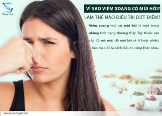 Vì sao viêm xoang mũi có mùi hôi? Làm thế nào điều trị dứt điểm?